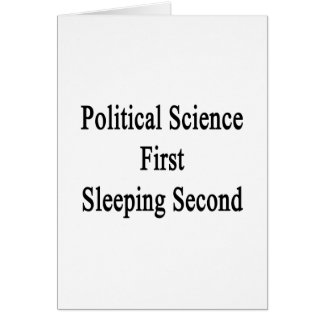 Political Science First Sleeping Second Card