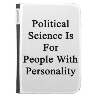 Political Science Is For People With Personality Cases For The Kindle