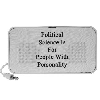 Political Science Is For People With Personality Travelling Speaker