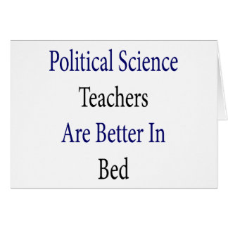 Political Science Teachers Are Better In Bed Cards