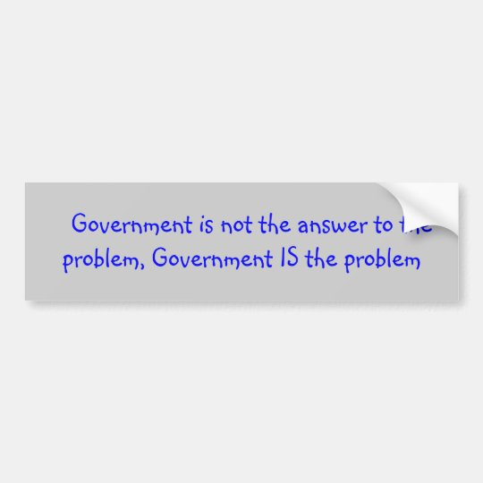 Political slogan about government bumper sticker