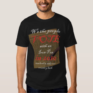 Political T-Shirts: Vote with an Iron Pen T Shirts