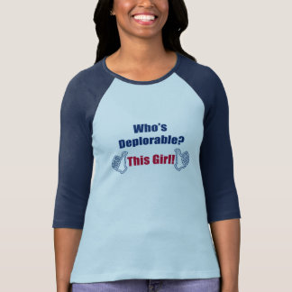Political | Who's Deplorable | This Girl| Funny T-Shirt