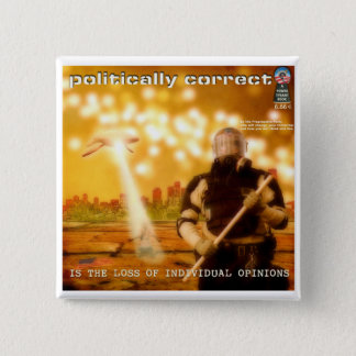 Politically Correct is the Loss of Individuality 15 Cm Square Badge