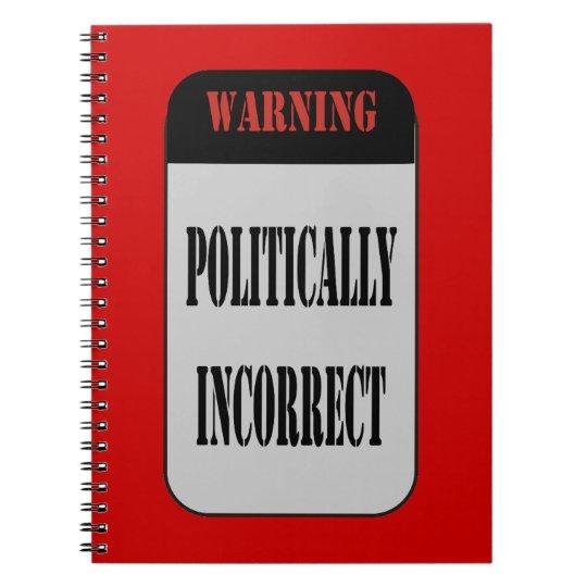 Politically Incorrect Notebooks