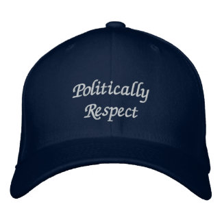Politically Respect Embroidered Hats