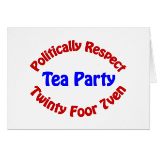 Politically Respect - Tea Party Greeting Card