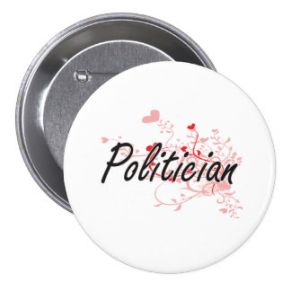 Politician Artistic Job Design with Hearts 7.5 Cm Round Badge