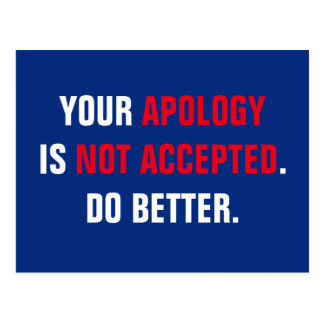 Politician Your Apology is Not Accepted Postcard