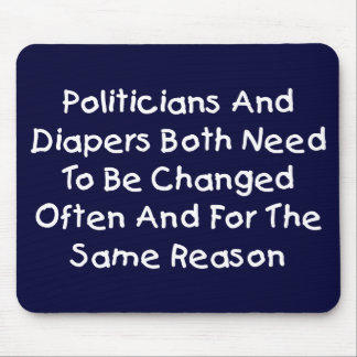 Politicians And Diapers Mousepad