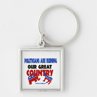 Politicians Are Ruining Our Country Keychain