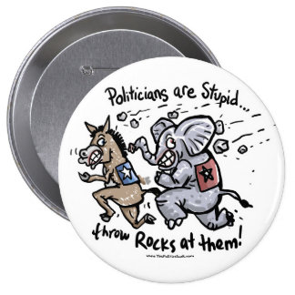 Politicians are Stupid 10 Cm Round Badge