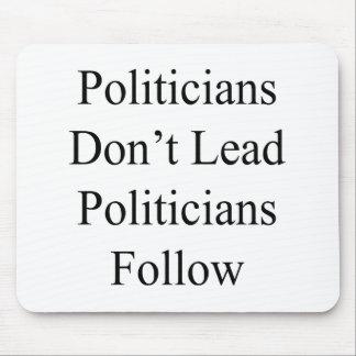 Politicians Don't Lead Politicians Follow Mouse Pad