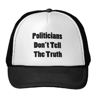 Politicians Don't Tell The Truth Hats