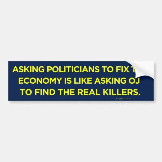 Politicians Fixining the Economy Bumper Sticker