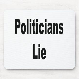 Politicians Lie Mouse Pad