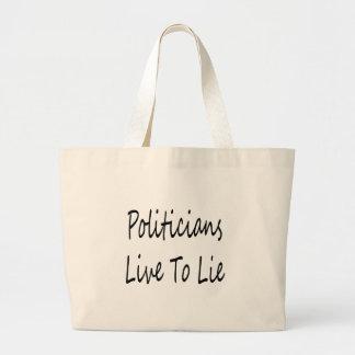 Politicians Live To Lie Tote Bag