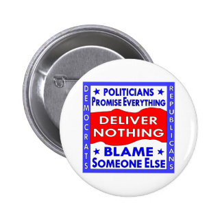 Politicians Promise Everything Deliver Nothing 6 Cm Round Badge