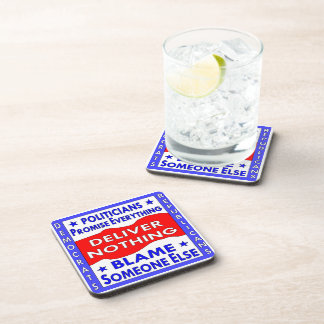 Politicians Promise Everything Deliver Nothing Coaster