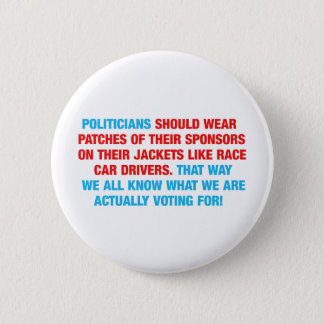 Politicians Should Wear Sponsor Patches 6 Cm Round Badge