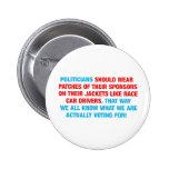 Politicians Should Wear Sponsor Patches Pinback Buttons