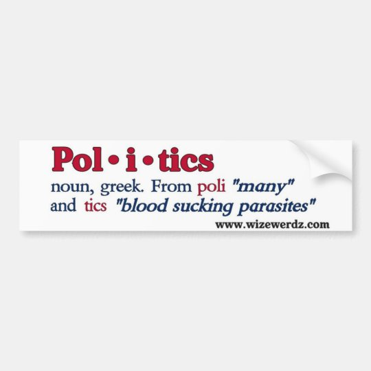 Politics bumper sticker