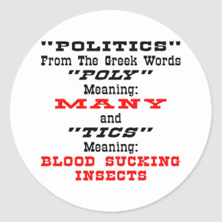 Politics; From Greek Words Many Blood Suckers Sticker