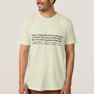 Politics is the Worlds Second Oldest Profession Tshirt