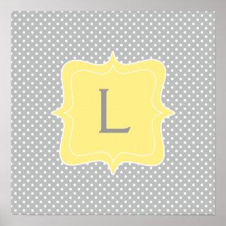 Polka Dot Grey and Yellow Monogram Poster