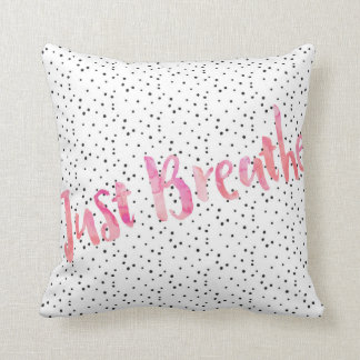 Polka Dot Pink Just Breathe Watercolor Pillow