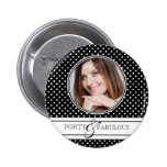 Polka Dots Photo Forty and Fabulous 6 Cm Round Badge