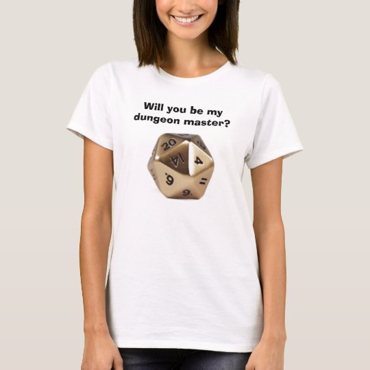 poly_metgold, Will you be my dungeon master? T-Shirt