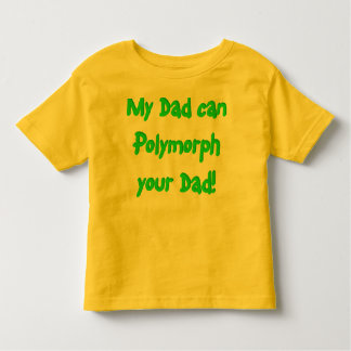 Polymorph your Dad!... from Wezl Wear Toddler T-Shirt