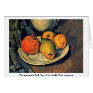Pomegranate And Pears Still Life By Paul Cezanne Card