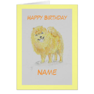 Pomerain Dog Birthday card, add name front. Greeting Card