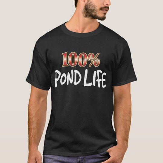 Pond Life 100 Percent W T-Shirt