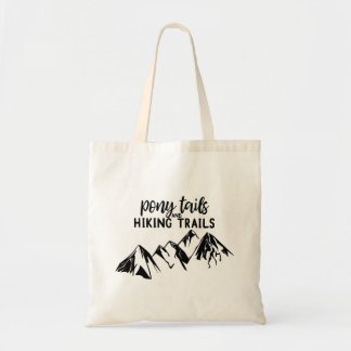 Pony Tails and Hiking Trails Tote Bag