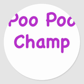 Poo Poo Champ Round Sticker