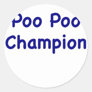 Poo Poo Champion Round Stickers