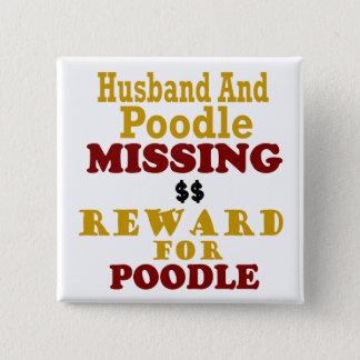 Poodle & Husband Missing Reward For Poodle 15 Cm Square Badge
