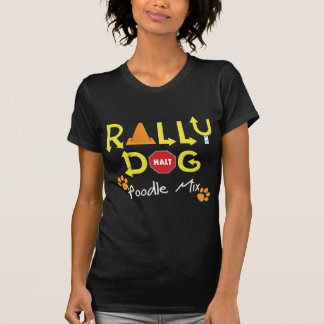 Poodle Mix Rally Dog T-Shirt