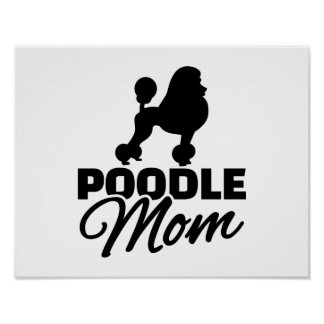 Poodle Mom Poster
