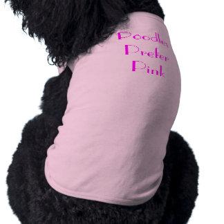 Poodles Prefer Pink Shirt