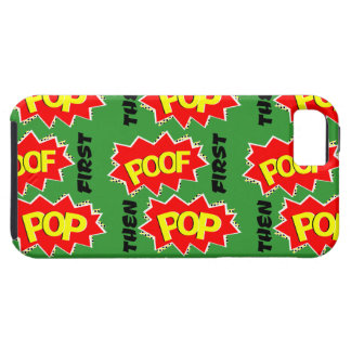 POOF first, then POP iPhone 5 Case