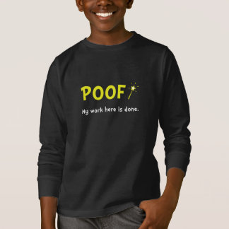 Poof Work Done T-shirt