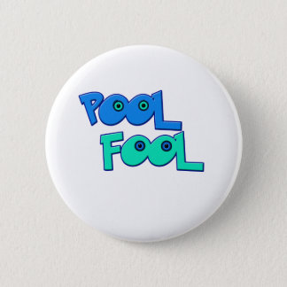 Pool Fool 6 Cm Round Badge