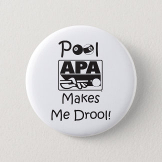Pool Makes Me Drool 6 Cm Round Badge