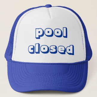 poolclosed trucker hat