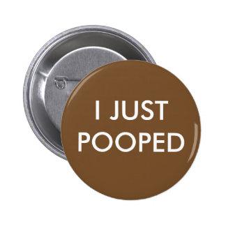 Pooped 6 Cm Round Badge