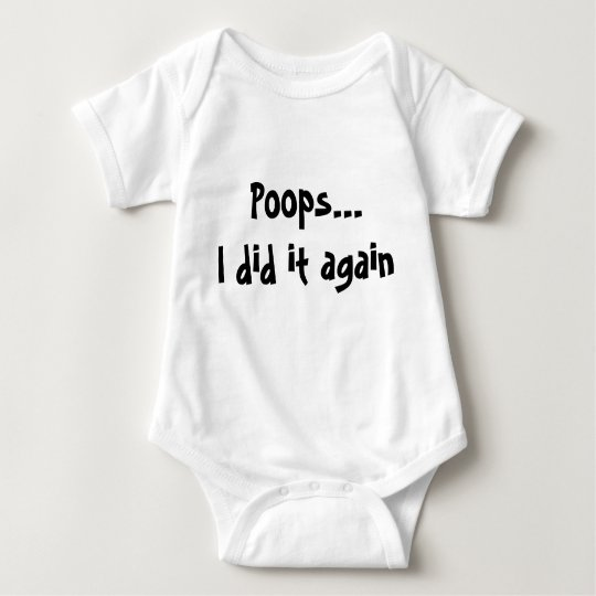 Poops...I did it again! Baby Bodysuit